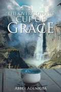 The Overflowing Cup of GRACE dff1da41-4972-4c43-9bd0-3bddf45f953d