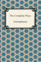 The Complete Plays by Aristophanes