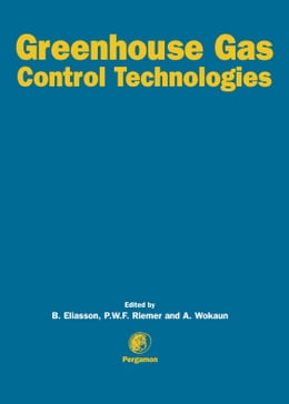 Book Greenhouse Gas Control Technologies by Eliasson, B.