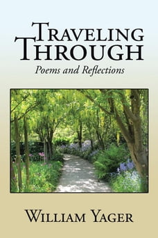 Traveling Through: Poems and Reflections