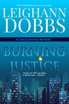 Burning Justice by Leighann Dobbs