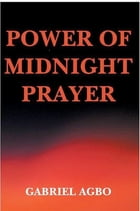 Power of Midnight Prayer by Gabriel Agbo