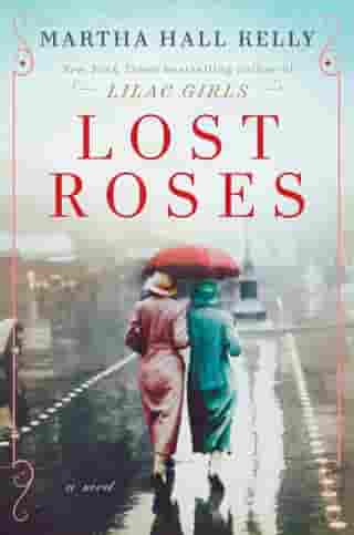 Lost Roses: A Novel by Martha Hall Kelly