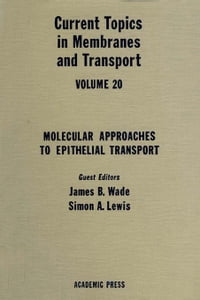 Current Topics in Membranes and Transport