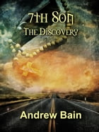 7th Son: The Discovery by Andrew Bain