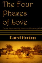 The Four Phases of Love by Daryl Horton