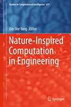 Nature-Inspired Computation in Engineering by Xin-She Yang