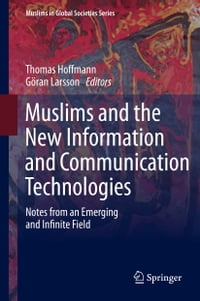 Muslims and the New Information and Communication Technologies: Notes from an Emerging and Infinite…