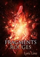 Fragments Rouges by Lyric Line