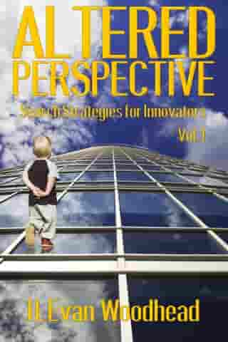 Altered Perspective: Search Strategies for Innovators (Volume 1)
