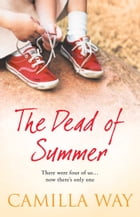 The Dead of Summer by Camilla Way
