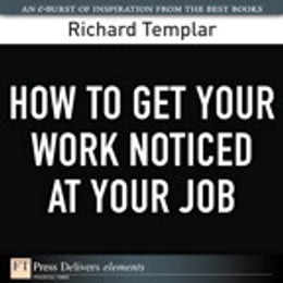 Book How to Get Your Work Noticed at Your Job by Richard Templar