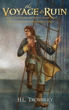 The Voyage to Ruin by H.L. Trombley