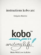 instructions kobo arc by Grégoire Barrère