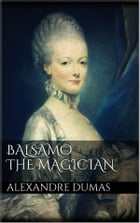 Balsamo, the Magician by Alexandre Dumas