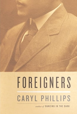 Book Foreigners by Caryl Phillips