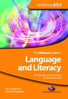 The Minimum Core for Language and Literacy: Knowledge, Understanding and Personal Skills by Nancy Appleyard