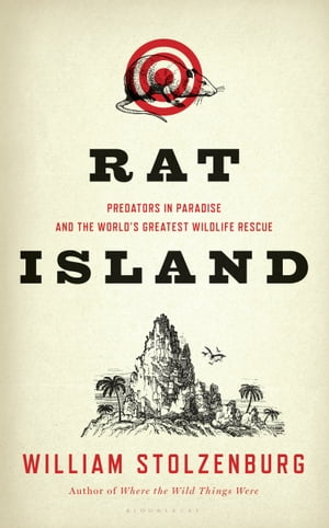Rat Island Predators in Paradise and the World's Greatest Wildlife Rescue