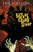 Bigfoot Crank Stomp: Extreme-Horror