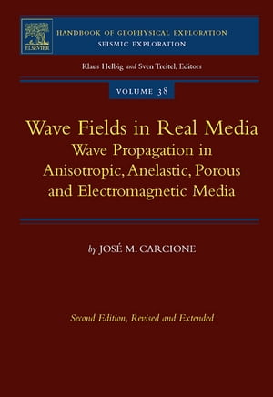 Wave Fields in Real Media Wave Propagation in Anisotropic,  Anelastic,  Porous and Electromagnetic Media
