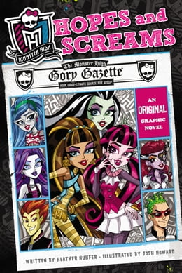 Book Monster High: Hopes and Screams: An Original Graphic Novel by Heather Nuhfer