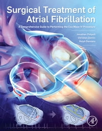 Surgical Treatment of Atrial Fibrillation: A Comprehensive Guide to Performing the Cox Maze IV…