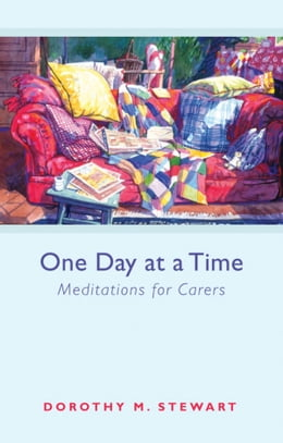 Book One Day at a Time: Meditations for carers by Dorothy M. Stewart