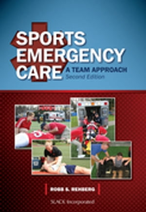 Sports Emergency Care: A Team Approach, Second Edition