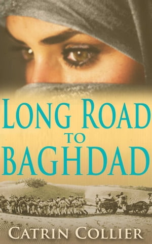 Long Road to Baghdad by Catrin Collier
