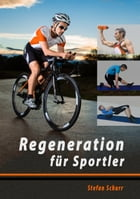 Regeneration für Sportler by Stefan Schurr