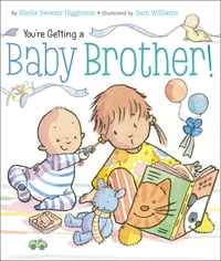 You're Getting a Baby Brother!: with audio recording
