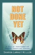 Not Done Yet: A Tale of Transformation Through Transplant Surgery
