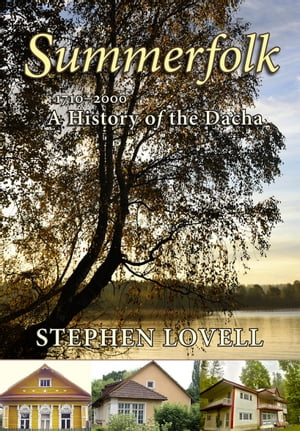 Summerfolk A History of the Dacha,  1710?2000
