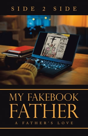 My Fakebook Father: A Father's Love