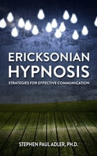 Ericksonian Hypnosis: Strategies for Effective Communications