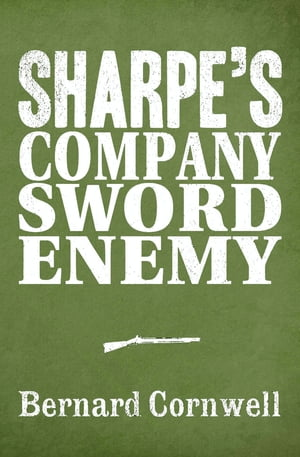 Sharpe 3-Book Collection 5: Sharpe?s Company,  Sharpe?s Sword,  Sharpe?s Enemy