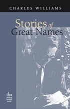 Stories of Great Names by Charles Williams