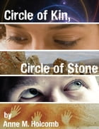 Circle of Kin, Circle of Stone by Anne M. Holcomb