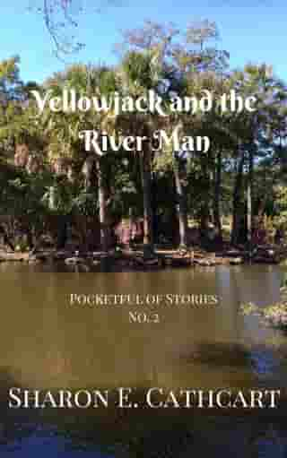 Yellowjack and the River Man