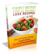 Simple Weight Loss Recipes by Annie Devlin
