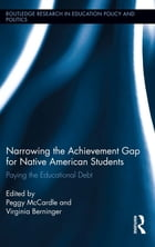 Narrowing the Achievement Gap for Native American Students: Paying the Educational Debt