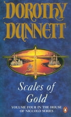 Scales Of Gold: The House Of Niccolo,Vol.4 by Dorothy Dunnett