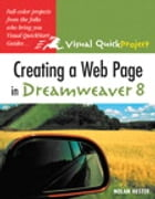 Creating a Web Page in Dreamweaver 8: Visual QuickProject Guide by Nolan Hester