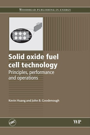 Solid Oxide Fuel Cell Technology Principles,  Performance and Operations