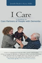 I Care: A Handbook for Care Partners of People with Dementia