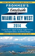 Frommer's EasyGuide to Miami and Key West 2014 by David Paul Appell