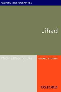 Book Jihad: Oxford Bibliographies Online Research Guide by Natana DeLong-Bas