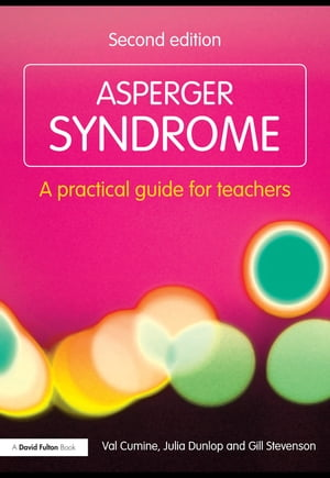 Asperger Syndrome A Practical Guide for Teachers