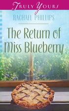 The Return of Miss Blueberry by Rachael O. Phillips