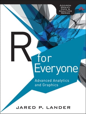 R for Everyone Advanced Analytics and Graphics